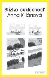 Anna Kiliánová Blízka budúcnosť